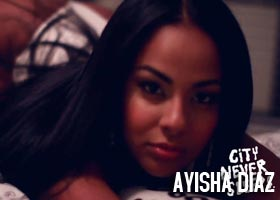 Ayisha Diaz @AyishaDiaz – CityNeverSleeps.com and DynastySeries Video Series – directed by @Jahrue