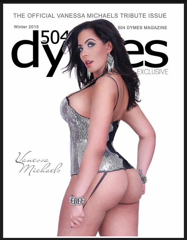 Vanessa Michaels @only1vanessam – 504Dymes Exclusive Tribute Issue